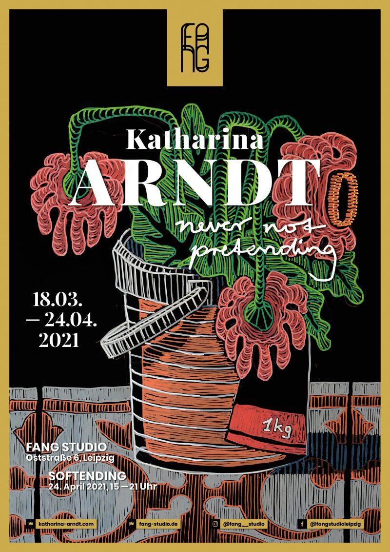 Katharina Arndt – never not pretending (Ausstellungsplakat)